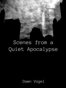Cover art for Scenes from a Quiet Apocalypse