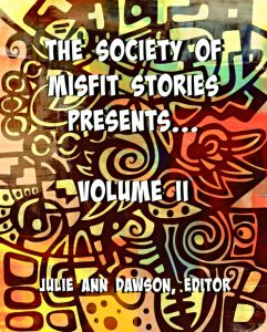 Cover art for The Society of Misfit Stories Presents ... Vol 2