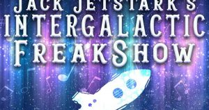 Cover art from Jack Jetstark's Intergalactic Freakshow