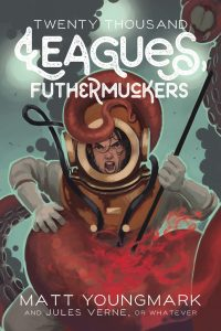 Cover art for Twenty Thousand Leagues, Futhermuckers